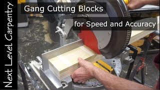 Gang-Cutting Blocks for Speed and Accuracy