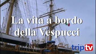 La vita a bordo della nave scuola Amerigo Vespucci