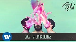 Cash Cash - Sweat feat. Jenna Andrews [Official Audio]