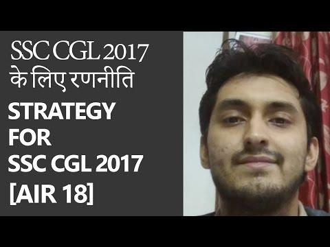 [AIR 18] SSC CGL 2017 के लिए रणनीति [Strategy for SSC CGL 2017] by Ashish Sodhi