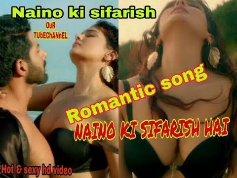 Naino Ki Sifarish hai || New Song 2018 || Hate Stori IV hot song