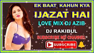 Ek Baat Kahoon Kya Ijazat Hai Dj Mix