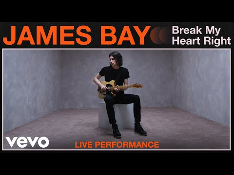 James Bay Break My Heart Right Live Performance Vevo