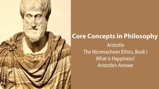 Aristotle, What is Happiness? (Nicomachean Ethics bk. 1) - Philosophy Core Concepts