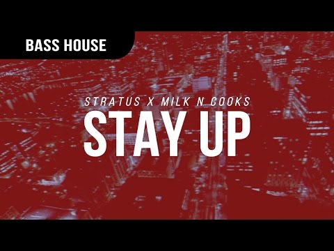 Stratus X Milk N Cooks - Stay Up