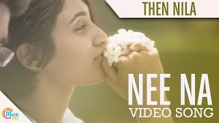 Neena -Then Nila Song |Lal Jose| Ann Augustine| Vijay Babu| Deepti | Full HD Video Song