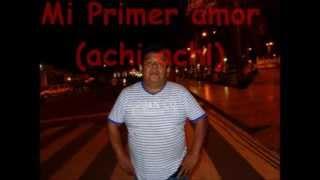 LA UNICA DEL SUR - MI PRIMER AMOR ( Juancito Gonzales) 2002