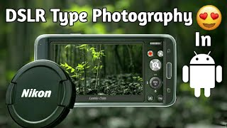 Best CAMERA 📷 Apps to take DSLR type Photos/Videos on Android with 4k support!