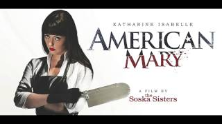 American Mary - Ave Maria (Opening Theme)