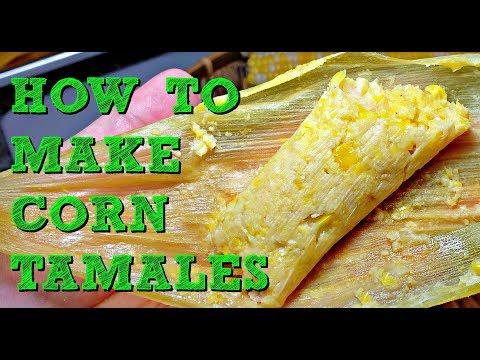 How To Make Fresh Corn Tamales Sweet and Savory Corn Tamales Recipe Tamales De Elote