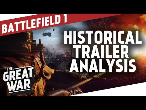 Battlefield 1 Historical Trailer Analysis I THE GREAT WAR Special