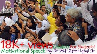 Motivational Speech Dr. Md. Zafor Iqbal for STUDENTS