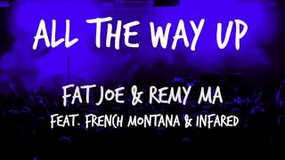 Fat Joe, Remy Ma - All The Way Up ft. French Montana, Infared ( Lyrics on screen )