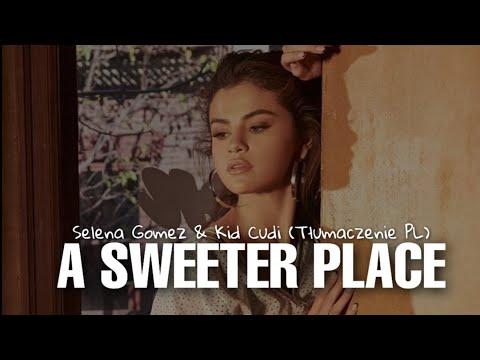 Selena Gomez A Sweeter Place Tłumaczenie PL