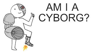 Am I A Cyborg?