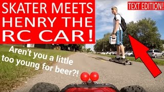 HENRY THE FPV RC CAR runs into skateboarders (Filmed with Gopro)