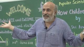 How Children Learn; Talk By Padma Shri Arvind Gupta