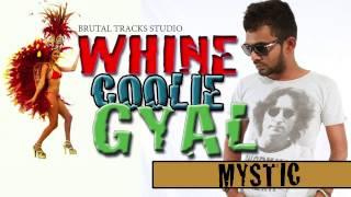 Mystic - Whine Coolie Gyal - 2015 Choka - Brutal Tracks Studio
