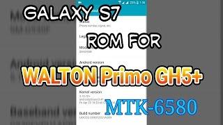 Samsung Galaxy S7 custom rom for Walton Primo GH5+(MTK-6580)