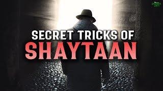 SECRET TRICKS OF SHAYTAAN THAT YOU DON'T NOTICE