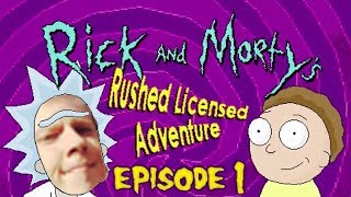 Rick and Morty's Rushed Licensed Adventure: Episode 1