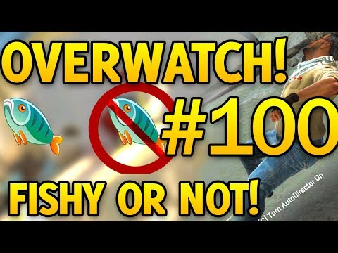 EPISODE #100 OF FISHY OR NOT FISHY - CSGO OVERWATCH