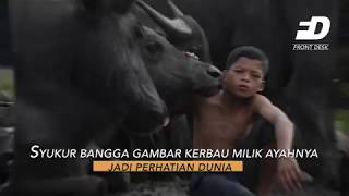 Front Desk : SYUKUR BANGGA KERBAU MILIK AYAHNYA JADI PERHATIAN DUNIA