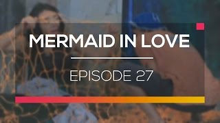 Mermaid In Love - Episode 27