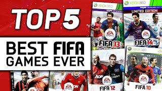 TOP 5 | BEST FIFA GAMES EVER!!!