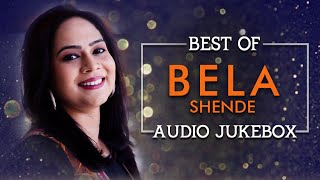 Best Of Bela Shende | Melodious Marathi Songs | Saavar Re, Tola Tola, Lavani Songs & More | Jukebox