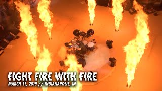 Metallica: Fight Fire With Fire (Indianapolis, IN - March 11, 2019)