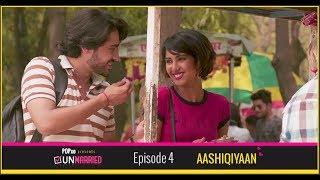 Unmarried | Episode 4 - Aashiqiyaan | Webseries | POPxo