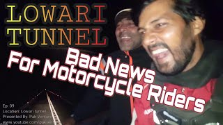 Bad News for Motorcycle Riders | Amazing Experience of Lowari Tunnel | Why do I laugh at everything?