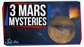 3 Mars Mysteries We Really Should Have Solved By Now