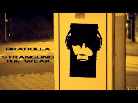 Bratkilla - Strangling The Weak
