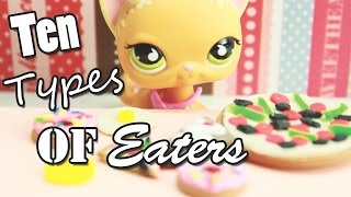 LPS - 10 Types of EATERS!