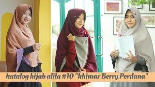 "Katalog Hijab Alila #10 ""Khimar Berry Perdana"" Best Seller dari Hijab Alila"
