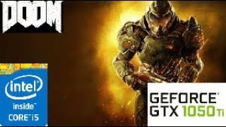 Doom:GTX 1050 TI 4GB i5 4460