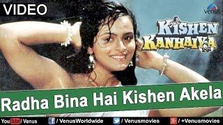 Radha Bina Hai Kishen Akela (Kishen Kanhaiya)