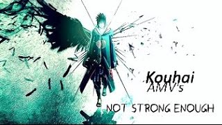 Sasuke [AMV]~Not Strong Enough