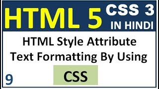 HTML5 style attribute in Hindi -Text Formatting Using CSS    HTML5 CSS3 Tutorial In Hindi