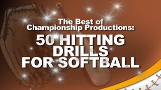 The Best of Championship Productions: 50 Hitting Drills for Softball