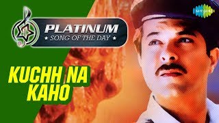 Platinum song of the day | Kuchh Na Kaho | 15th February | R J Ruchi