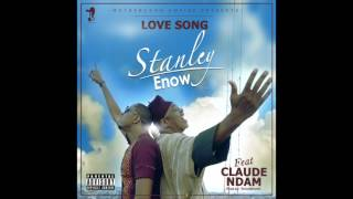 Stanley Enow Ft Claude Ndam - #LoveSong (Prod by Seouddrums)