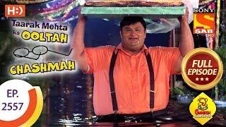 Taarak Mehta Ka Ooltah Chashmah - Ep 2557 - Full Episode - 18th September, 2018