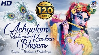 ACHYUTAM KESHAVAM KRISHNA DAMODARAM | VERY BEAUTIFUL SONGS - POPULAR KRISHNA BHAJANS ( FULL SONGS )