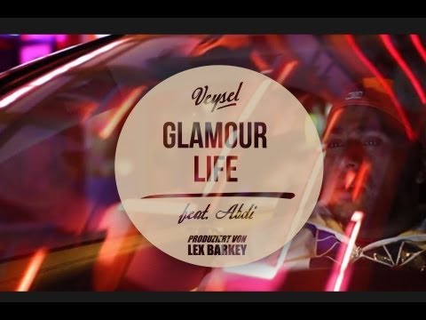 Veysel - GLAMOUR LIFE ft. Abdi (produziert von Lex Barkey) (Official HD Video)