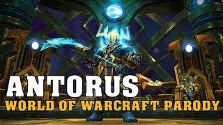Sharm ~ Antorus (World Of Warcraft Parody)