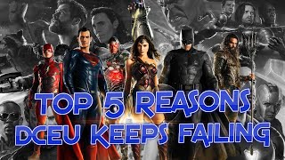 DCEU // Top 5 Reasons It Keeps Failing