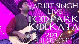 Arijit singh Live at Eco park kolkata 2017 | full concert